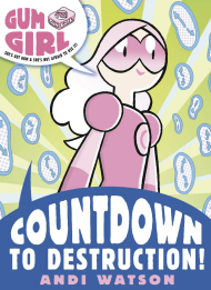 Gum Girl: Countdown to Destruction!