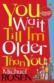You Wait Till I'm Older Than You