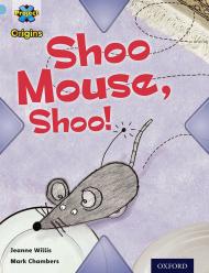 Shoo Mouse, Shoo!
