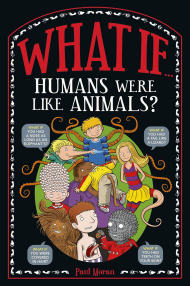 What If €¦ Humans Were Like Animals?