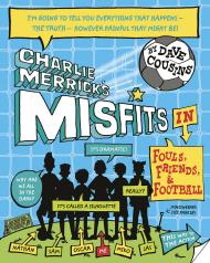 Charlie Merrick's Misfits in Fouls, Friends & Football